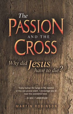 The Passion and the Cross  -     By: Martin Robinson