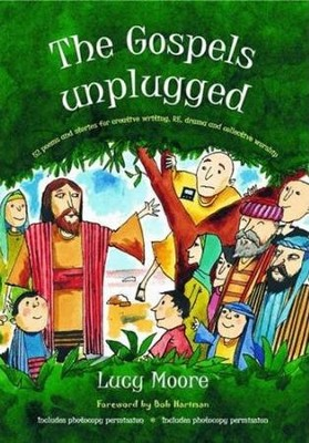 The Gospels Unplugged   -     By: Lucy Moore
