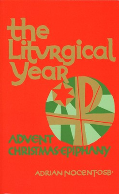The Liturgical Year Volume 1  -     By: Adrian Nocent O.S.B.