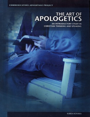 The Art of Apologetics: An Introductory Study in Christian Thinking and Speaking  -     By: Karen Kovaka