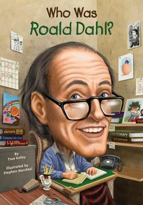 Who Was Roald Dahl?  -     By: True Kelly