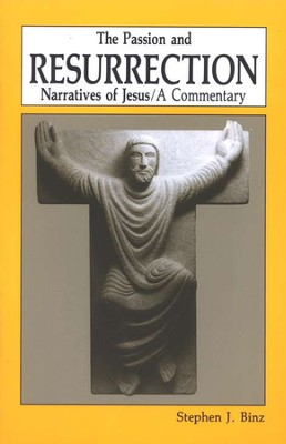 The Passion & Resurrection Narratives of Jesus: A  Commentary   -     By: Stephen J. Binz