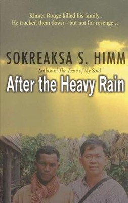 After the Heavy Rain: The Khmer Rouge Killed His Family. He Tracked Them Down But Not for Revenge.   -     By: Sokreaksa S. Himm