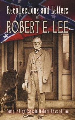 Recollections and Letters of Robert E. Lee  -     By: Robert E. Lee