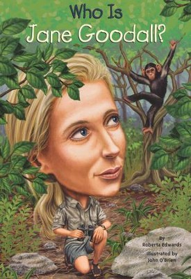 Who Is Jane Goodall?  -     By: Roberta Edwards     Illustrated By: Stephen Marchesi, Nancy Harrison