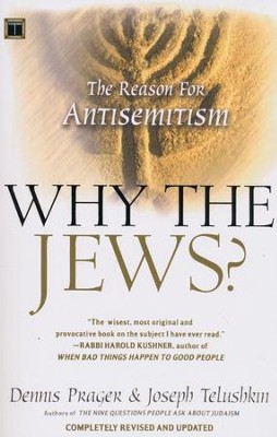 Why the Jews?: The Reason for Antisemitism  -     By: Dennis Prager, Joseph Telushkin