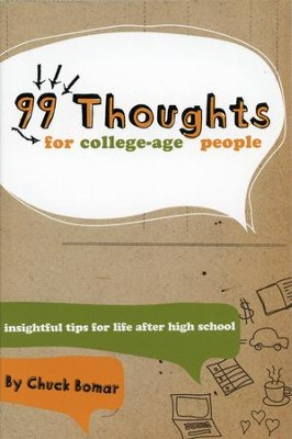 99 Thoughts for College-Age People   -     By: Chuck Bomar