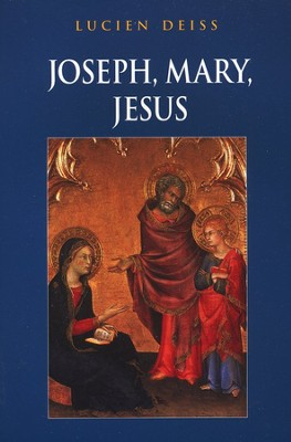 Joseph, Mary, Jesus   -     By: Lucien Deiss