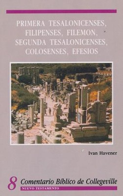 Primera Tesalonicenses- Filipenses- Filemon- Segunda Tesalonicenses- Colosenses- Efesios  -     By: Ivan Havener