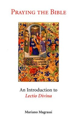 Praying the Bible: An Introduction to Lectio  Divina  -     By: Mariano Magrassi