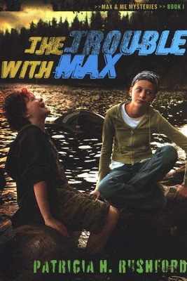 Max and Me Mysteries Book 1: The Trouble with Max   -     By: Patricia H. Rushford
