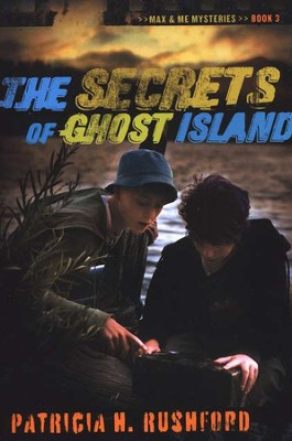Max and Me Mysteries Book 3: The Secrets of Ghost Island   -     By: Patricia H. Rushford