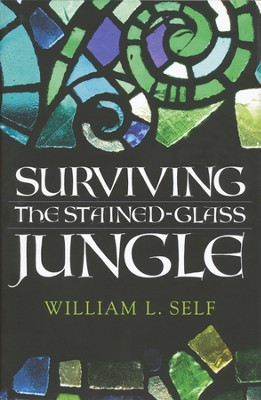 Surviving the Stained-Glass Jungle  -     By: William L. Self