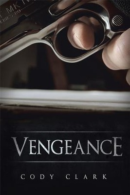 Vengeance - eBook  -     By: Cody Clark