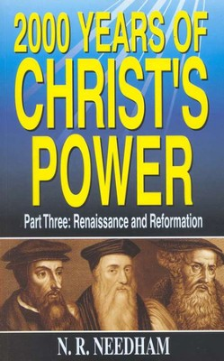 2000 Years of Christ's Power: Part 3, Renaissance and Reformation  -     By: N.R. Needham
