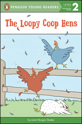 The Loopy Coop Hens  -     By: Janet Morgan Stoeke