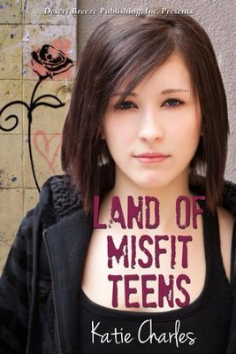 Land of Misfit Teens - eBook   -     By: Katie Charles