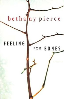 Feeling for Bones  -     By: Bethany Pierce