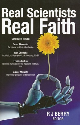 Real Scientists, Real Faith  -     By: R.J. Berry
