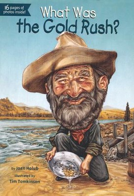 What Was the Gold Rush?  -     By: Joan Holub     Illustrated By: Tim Tomkinson