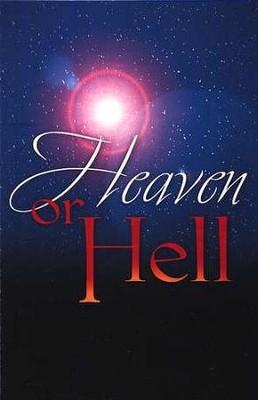 Heaven or Hell: Which Will You Choose? (KJV), Pack of 25 Tracts   -     By: Good News Publishers