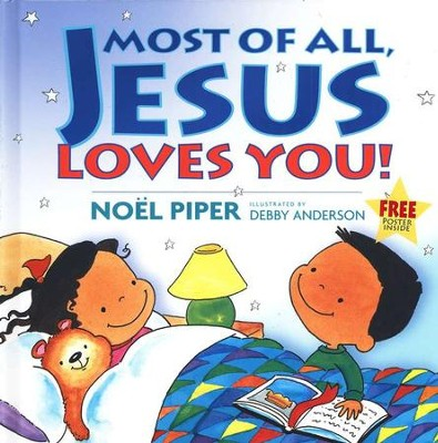 Most of All, Jesus Loves You  -     By: Noel Piper