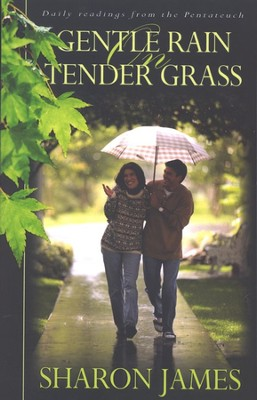 Gentle Rain On Tender Grass: Daily Readings From The Pentateuch  -     By: Sharon James