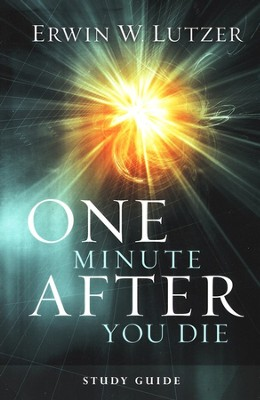 One Minute After You Die, Study Guide  -     By: Erwin W. Lutzer