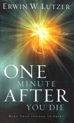 One Minute After You Die: A Preview of Your Final Destination  -     By: Erwin W. Lutzer
