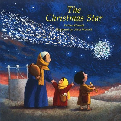 The Christmas Star  -     Edited By: Linda M. Maloney     By: Paloma Wensell     Illustrated By: Ulises Wensell