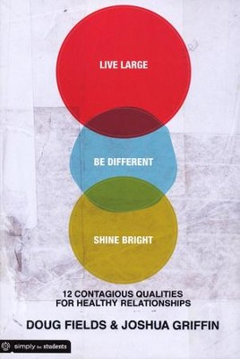 Live Large, Be Different, Shine Bright   -     By: Doug Fields