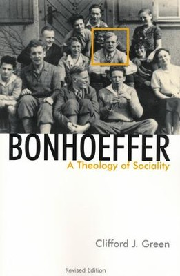 Bonhoeffer: A Theology of Sociality,  Revised Edition  -     By: Clifford J. Green