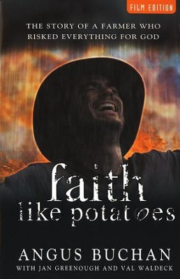 Faith Like Potatoes-Film Edition: The Story of a Farmer Who Risked Everything for God - Slightly Imperfect  -