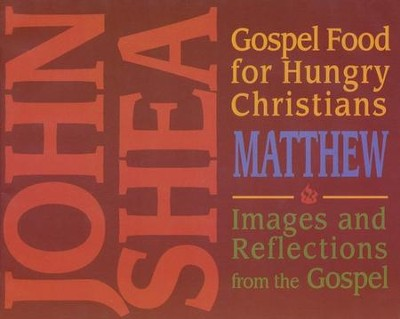 Gospel Food For Hungry Christians: Matthew 6 CD Set  -     By: John Shea