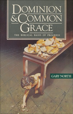 Dominion & Common Grace   -     By: Gary North
