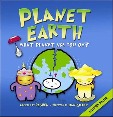 Basher Books Planet Earth: What Planet Are You On?   -     By: Dan Green     Illustrated By: Simon Basher