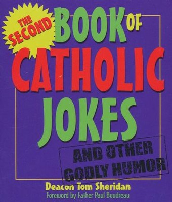 The Second Book of Catholic Jokes  -     By: Deacon Tom Sheridan