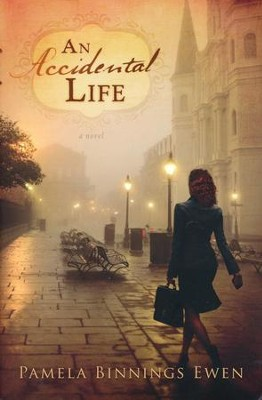 An Accidental Life   - Slightly Imperfect  -     By: Pamela Binnings Ewen
