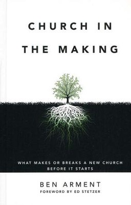 Church in the Making: What Makes or Breaks a New Church Before It Starts - Slightly Imperfect  -