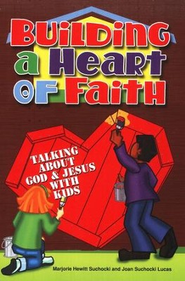 Building a Heart of Faith: Talking with God and Jesus with Kids  -     By: Marjorie Hewitt Suchocki