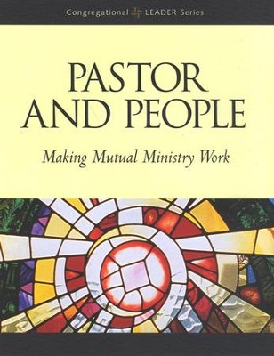 Pastor and People: Making Mutual Ministry Work  -     By: Richard Bruesehoff, Phyllis C. Wiederhoeft, James Kasperson