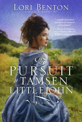 The Pursuit of Tamsen Littlejohn: A Novel - eBook  -     By: Lori Benton