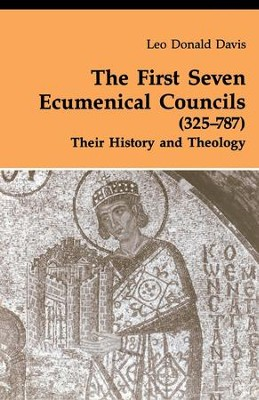 First Seven Ecumenical Councils   -     By: Leo Donald Davis