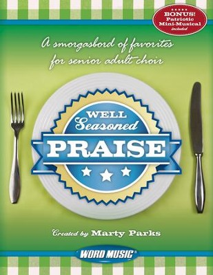 Well-Seasoned Praise: A Smorgasboard of Favorites for Senior Adult Choir  -