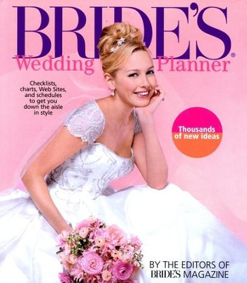 Bride's Wedding Planner: The Perfect Guide to the Perfect Wedding, Revised  -     By: Editors of Bride's Magazine
