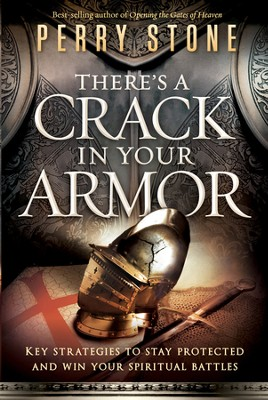 There's a Crack in Your Armor: Key Strategies to Stay Protected and Win Your Spiritual Battles - eBook  -     By: Perry Stone