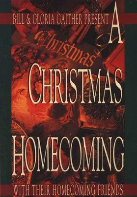 A Christmas Homecoming   -     By: Bill Gaither, Gloria Gaither, Homecoming Friends