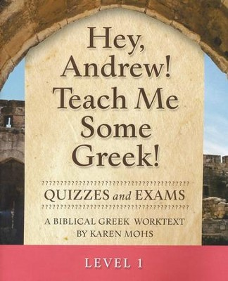 Hey, Andrew! Teach Me Some Greek! Level One  Quizzes/Exams  -