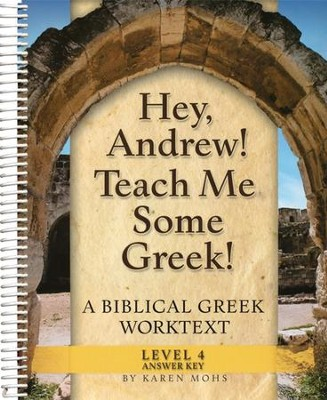 Hey, Andrew! Teach Me Some Greek! Level 4 Full Text Answer Key  -