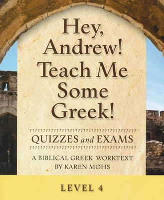 Hey, Andrew! Teach Me Some Greek! Level 4 Quizzes &  Exams  -